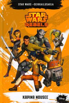 Star Wars rebels : kapina nousee
