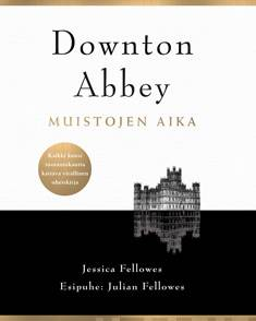 Downton Abbey : muistojen aika